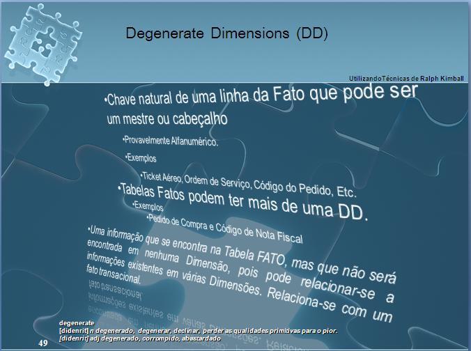 O que é Degenerate Dimension (dimensão degenerada)? (3/4)